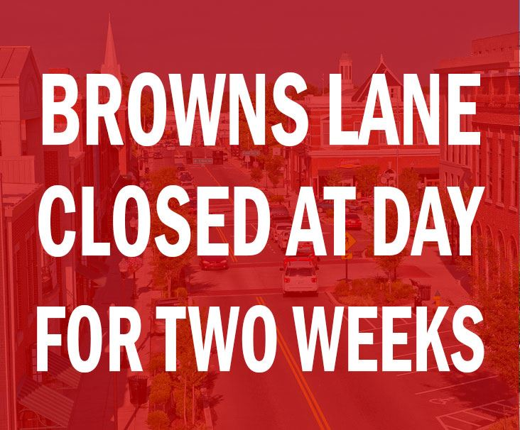 Browns Lane closed at day for two weeks
